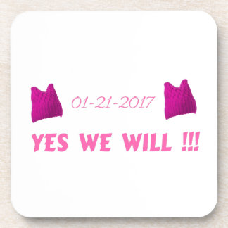 WOMEN'S MARCH  YES WE WILL COASTER