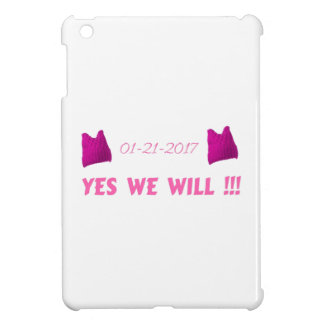 WOMEN'S MARCH  YES WE WILL iPad MINI CASE