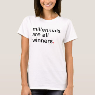 Women's millennials are all winners. T-Shirt
