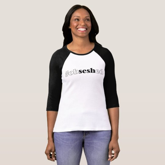 "Women's ""#obseshed"" 3/4-Sleeve T-Shirt"