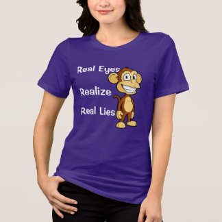 Women's Real Eyes, Realize, Real Lies Relaxed Fit T-Shirt