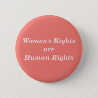 Women's Rights are Human Rights 2 Inch Round Button