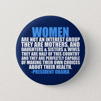 Women's Rights Obama Quote 2 Inch Round Button