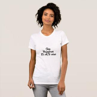 Women's shirt, Sip happens it's ok to wine T-Shirt