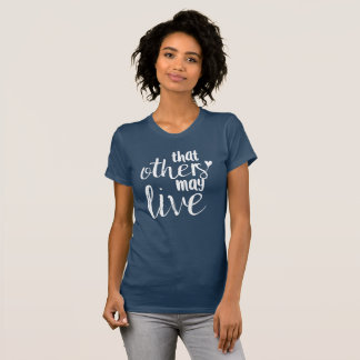 "Women's ""that others may live"" tee"