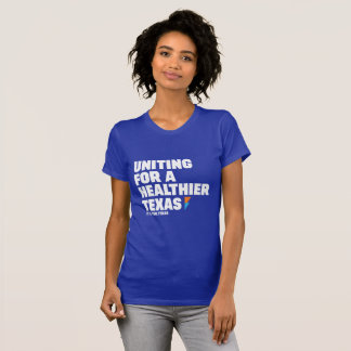 Women's Uniting for a Healthier Texas Tee