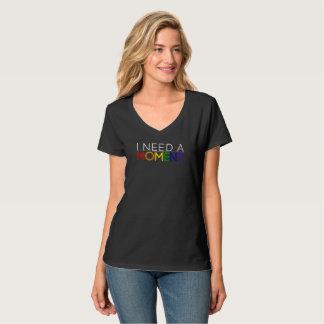 Women's V-neck I NEED A MOMENT T-shirt
