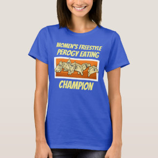 Women's Varenyky Perogy Eating Champion Shirt