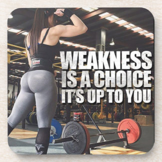 Women's Workout Inspiration - Weakness Is A Choice Coaster