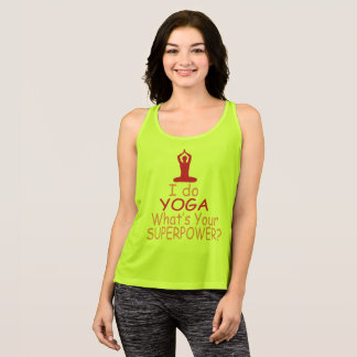 Women's Yoga : I do yoga whats your superpower Tank Top