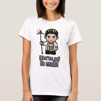 Women's You've Got to Crawl T-Shirt