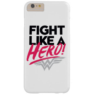 Wonder Woman - Fight Like A Hero Barely There iPhone 6 Plus Case