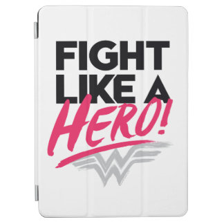 Wonder Woman - Fight Like A Hero iPad Air Cover