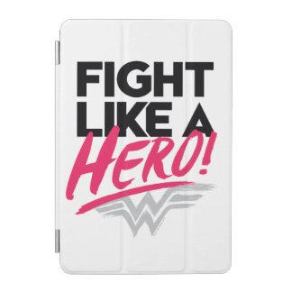 Wonder Woman - Fight Like A Hero iPad Mini Cover