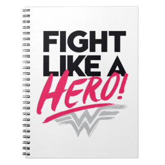 Wonder Woman - Fight Like A Hero Spiral Notebook