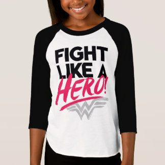 Wonder Woman - Fight Like A Hero T-Shirt