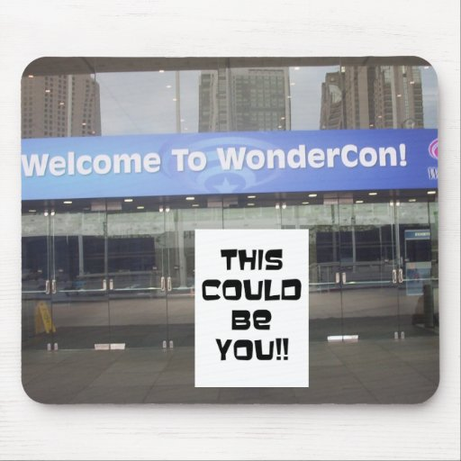 WonderCon!, This Could Be You!! Mousepad