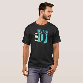 Wonderful Pioneer Pro Dj T-Shirt