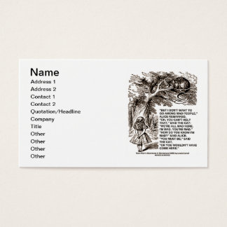 Wonderland Don't Want To Go Among Mad People Alice Business Card