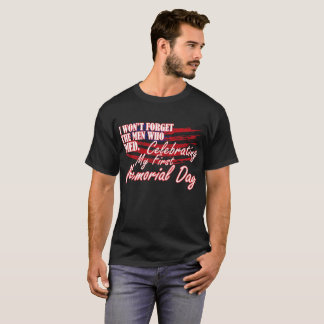 Wont Forget Men Died Celebrating 1st Memorial Day T-Shirt