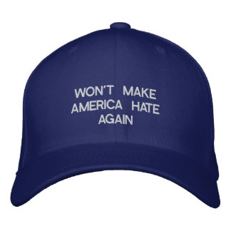 WON'T MAKE AMERICA HATE AGAIN Baseball Cap