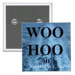 Woo Hoo III, larger Woo Hoo Pins