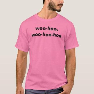 woo-hoo,woo-hoo-hoo T-Shirt