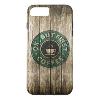 Wood Carving Ok But First Coffee iPhone 7 Plus Case