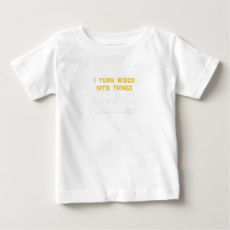 Wood Into Things What's Your Superpower Woodworker Baby T-Shirt