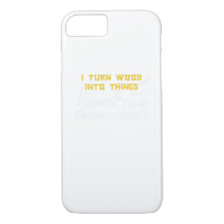 Wood Into Things What's Your Superpower Woodworker iPhone 8/7 Case