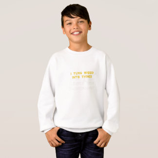 Wood Into Things What's Your Superpower Woodworker Sweatshirt