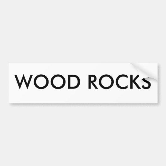 WOOD ROCKS BUMPER STICKER