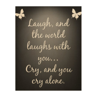 Wood Wall Art: Laugh and the world laughs with you Wood Wall Art