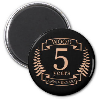 Wood wedding anniversary 5 years magnet