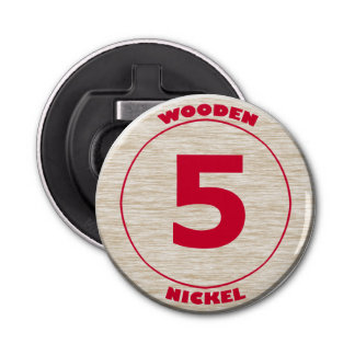 Wooden Nickel Button Bottle Opener