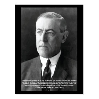 Woodrow Wilson 'We grow great by our dreams' Quote Postcard