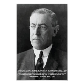 Woodrow Wilson 'We grow great by our dreams' Quote Poster