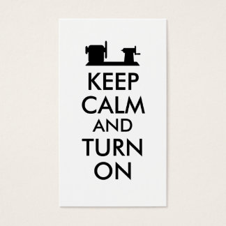 Woodturning Gift Keep Calm and Turn On  Lathe Business Card