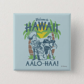 Woody and Buzz - Welcome To Hawaii 2 Inch Square Button