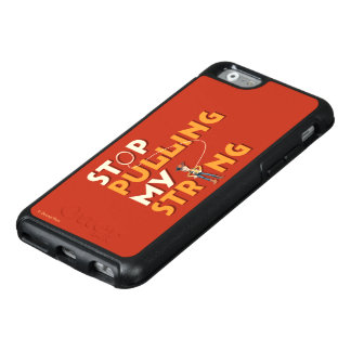 Woody: Stop Pulling My String 1 OtterBox iPhone 6/6s Case