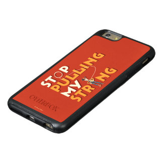 Woody: Stop Pulling My String 1 OtterBox iPhone 6/6s Plus Case