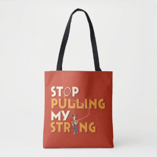 Woody: Stop Pulling My String 1 Tote Bag