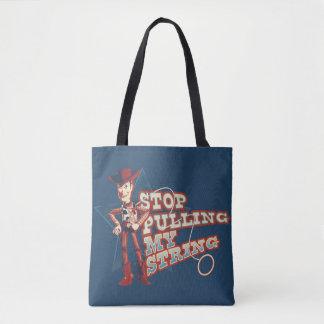 Woody: Stop Pulling My String 2 Tote Bag