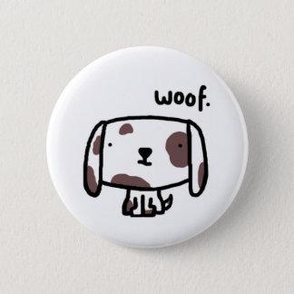 Woof. Dog Button/Badge 2 Inch Round Button