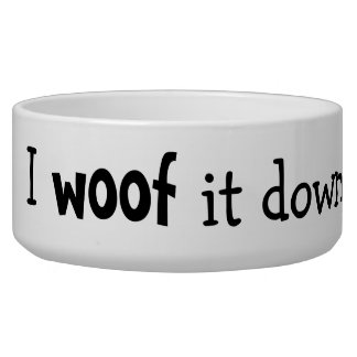 Woof It Down Dog Bowl