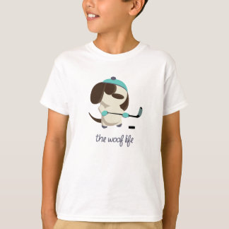 Woof Life - Hockey T-Shirt
