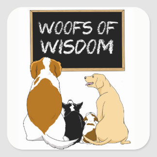 Woofs of Wisdom Stickers! Square Sticker