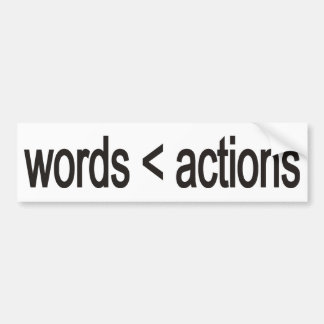 word < actions bumper sticker