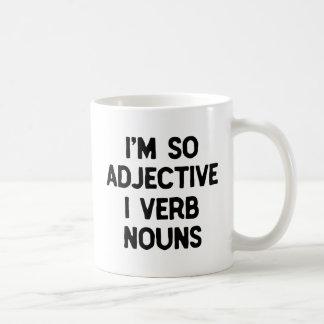 "Word Nerd Funny ""I'm So Adjective"" Wordplay Geek Coffee Mug"