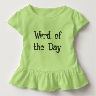 Word of the Day Baby Clothes Toddler T-shirt